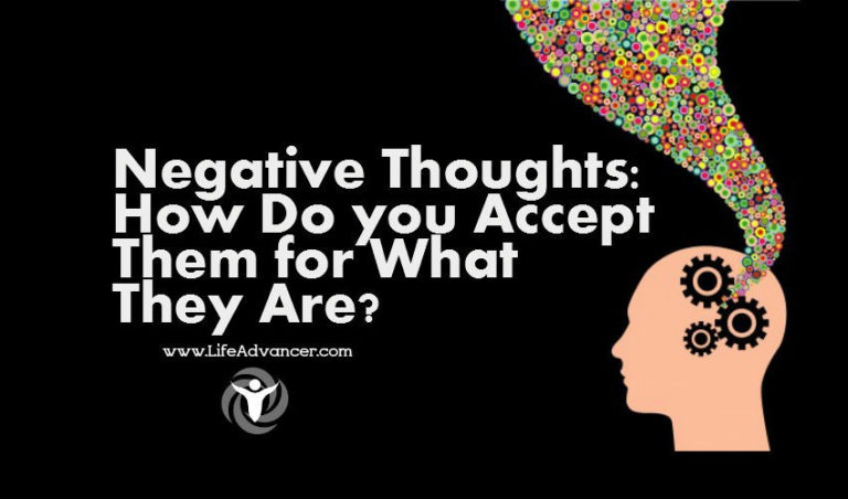 Negative Thoughts: How Do You Accept Them for What They Are?