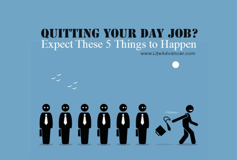 Want to Quit Your Day Job? Expect These 5 Things to Happen