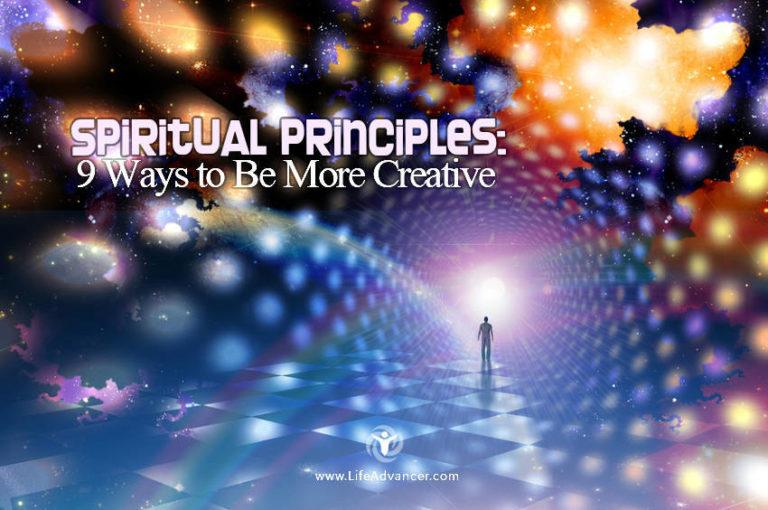 Spiritual Principles: 9 Ways to Be More Creative