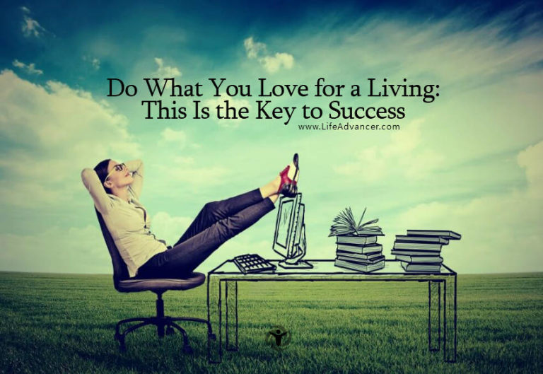 Do What You Love for a Living: This Is the Key to Success