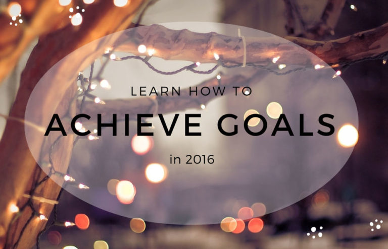 New Year Is Coming: How to Achieve Your Goals in 2016