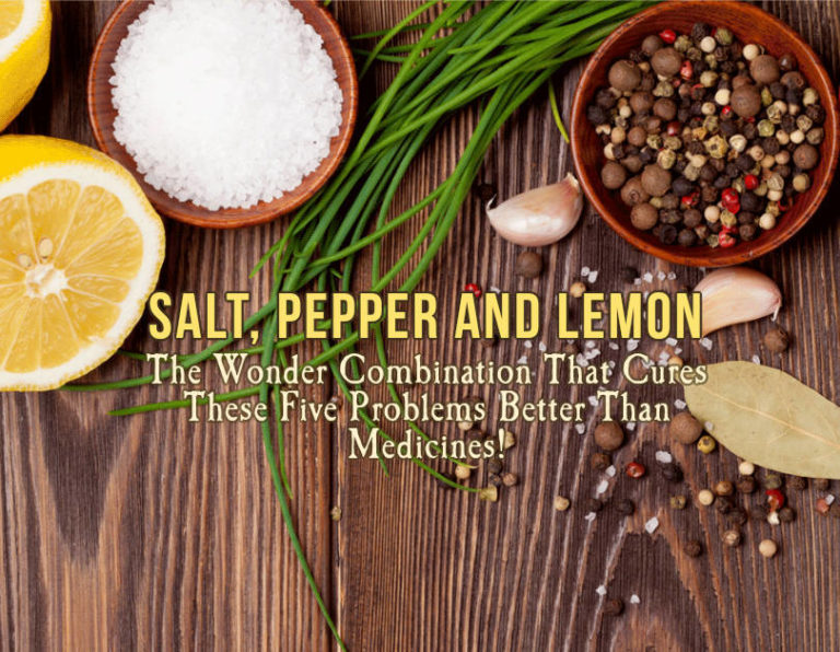 Salt, Pepper and Lemon: the Wonder Combination That Cures These Five Problems Better Than Medicines!