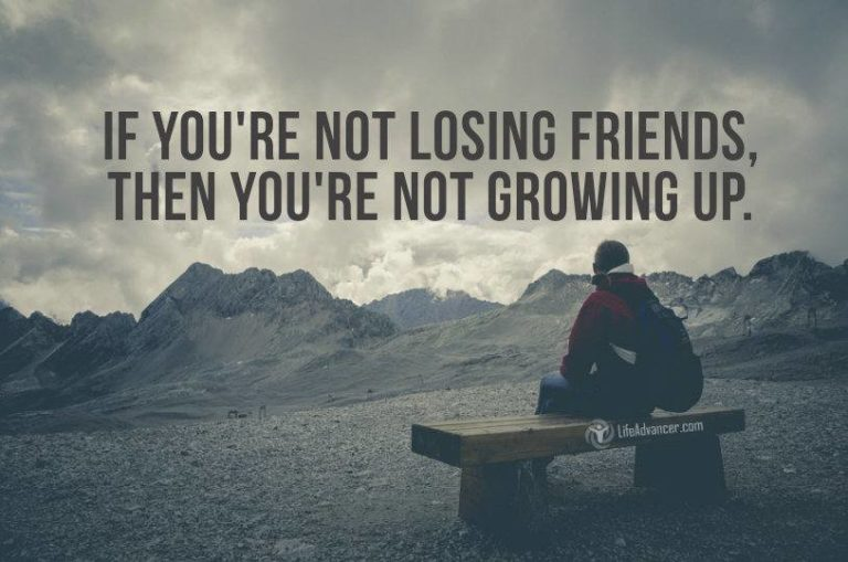 As You Get Older, You Will Be Losing Friends
