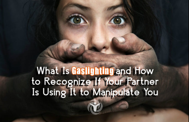 What Is Gaslighting and How to Recognize If Your Partner Is Using It on You