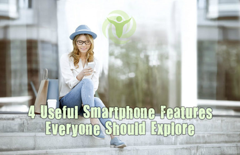 4 Useful Smartphone Features Everyone Should Explore