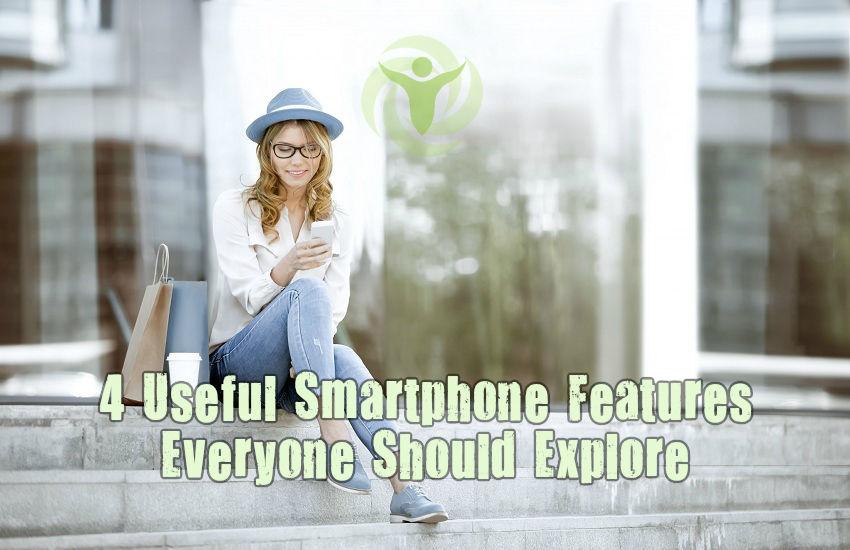 Smartphone Features Everyone Should Explore