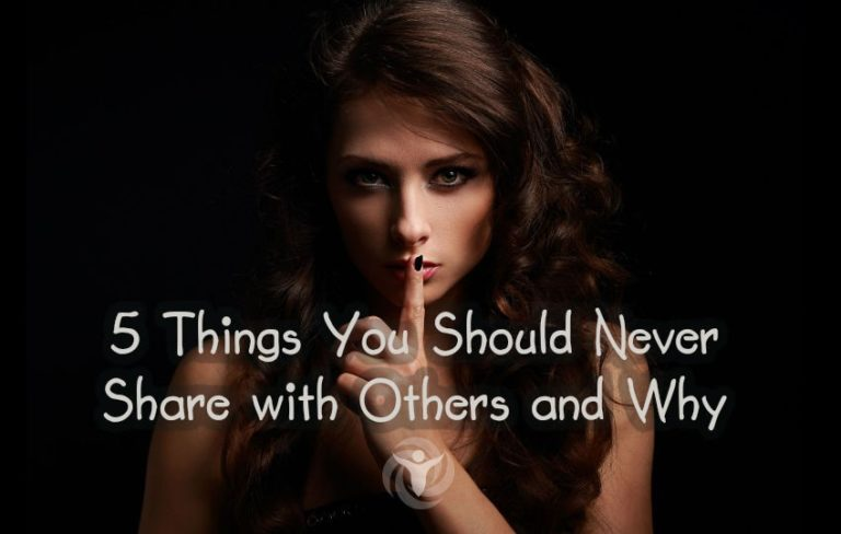 5 Things You Should Never Share with Others and Why