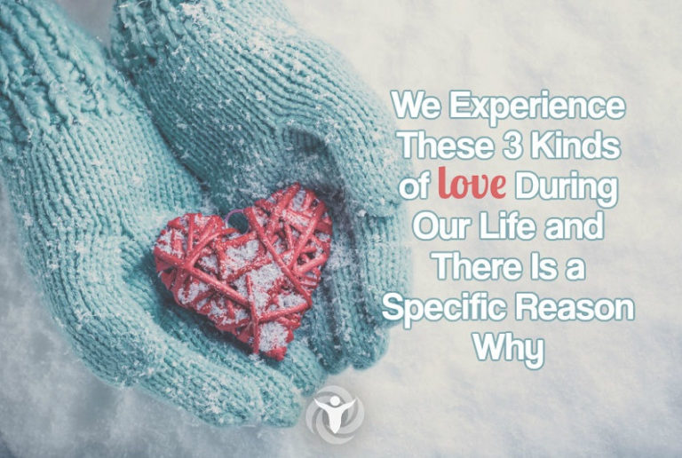 We Experience These 3 Kinds of Love During Our Life and There Is a Specific Reason Why