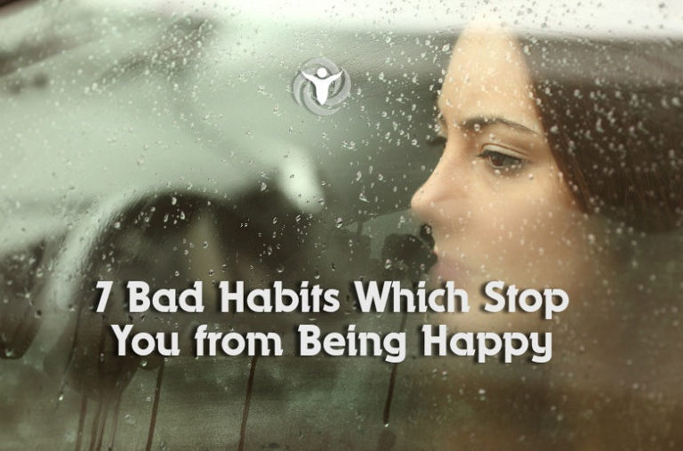 7 Bad Habits That Stop You from Being Happy & How to Quit
