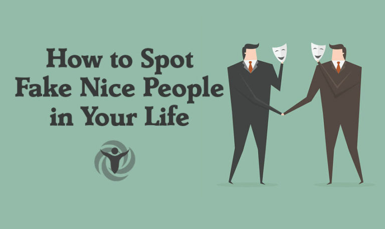 How to Spot Fake Nice People in Your Life – 5 Signs to Look for
