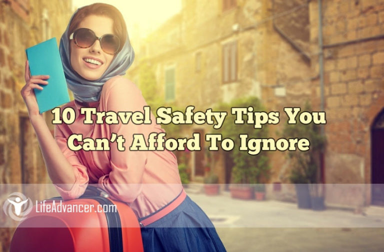 10 Travel Safety Tips You Can't Afford to Ignore When Traveling