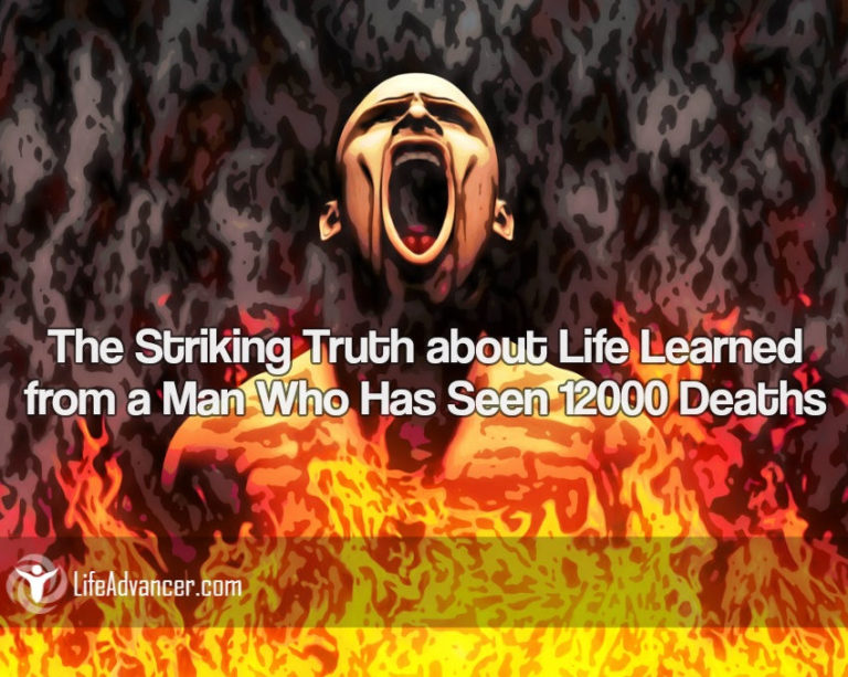 The Striking Truth about Life Learned from a Man Who Has Seen 12000 Deaths