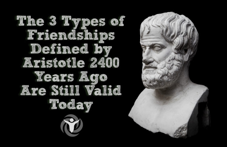 The 3 Types of Friendships Defined by Aristotle 2400 Years Ago Are Still Valid Today