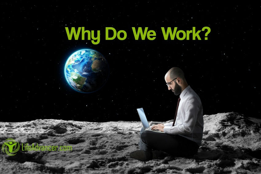 Why Do We Work