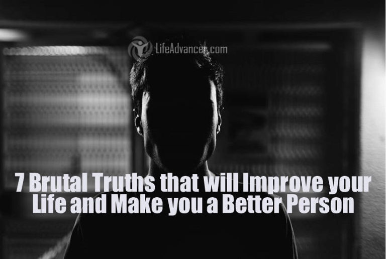 Read more about the article 7 Brutal Truths That Will Improve Your Life and Make You a Better Person