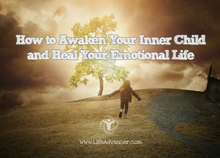 How to Awaken Your Inner Child and Heal Your Emotional Life