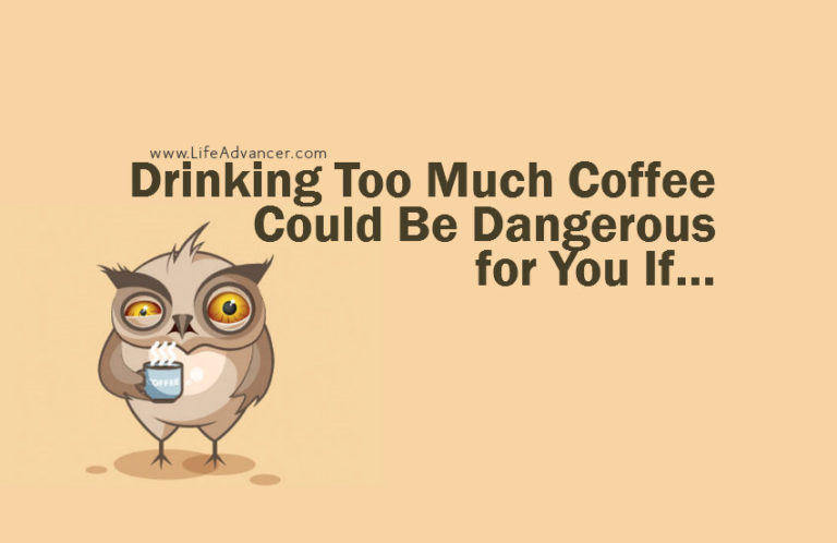 Read more about the article Drinking Too Much Coffee Could Be Dangerous for You in These 4 Cases