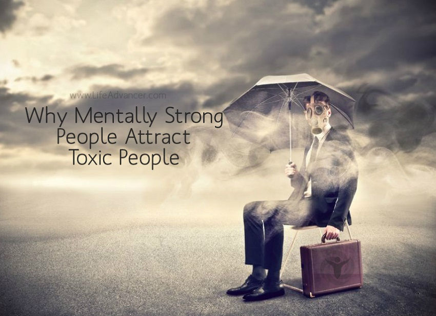 Mentally Strong People Attract Toxic People