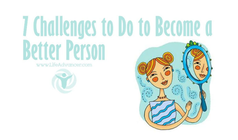 7 Challenges to Do to Become a Better Person
