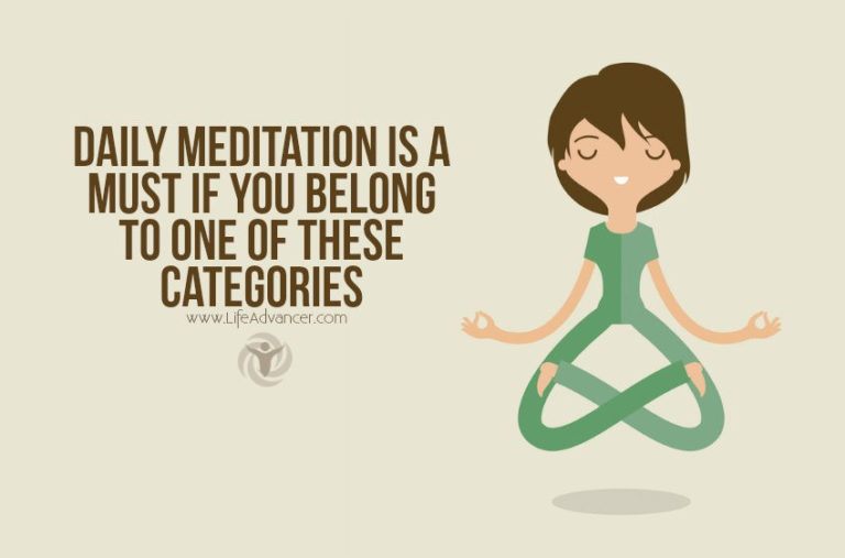 Daily Meditation Is a Must If You Belong to One of These Categories