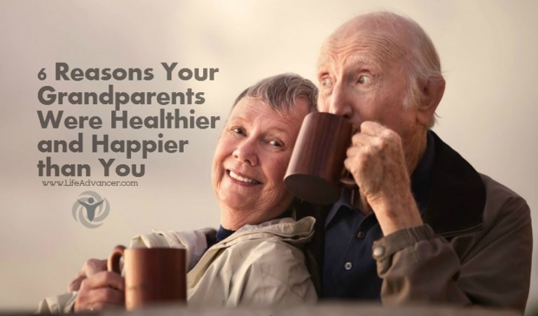 6 Reasons Your Grandparents Were Healthier and Happier Than You