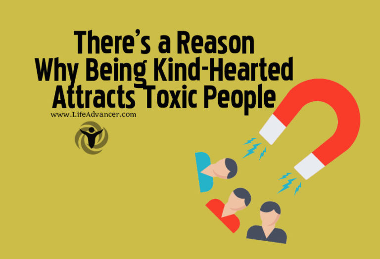 There's a Reason Why Being Kind-Hearted Attracts Toxic People