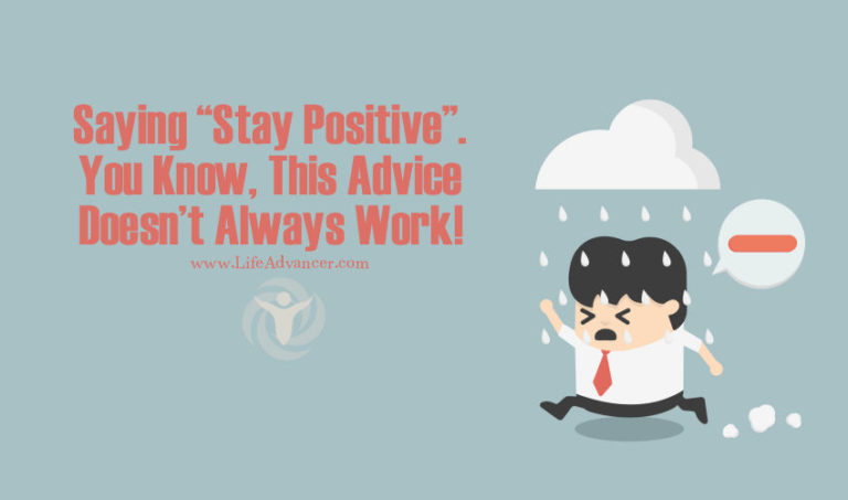 Saying Stay Positive. You Know, This Advice Doesn't Always Work!