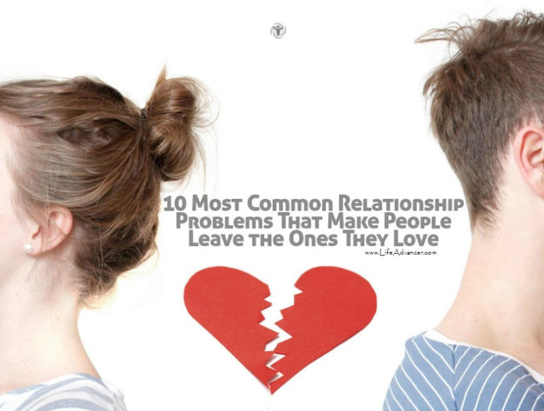 10 Most Common Relationship Problems That Make People Leave the Ones They Love