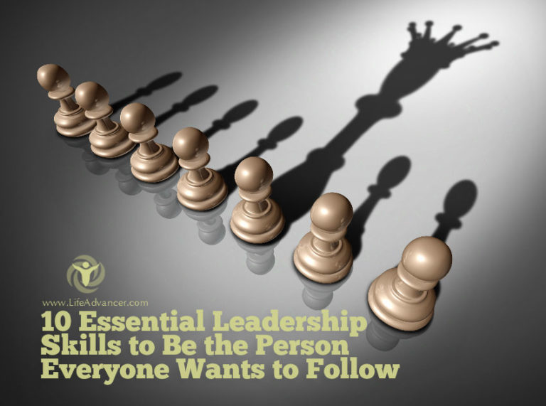 10 Essential Leadership Skills to Be the Person Everyone Wants to Follow