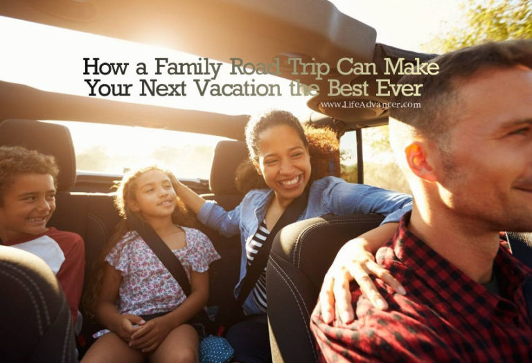 How a Family Road Trip Can Make Your Next Vacation the Best Ever