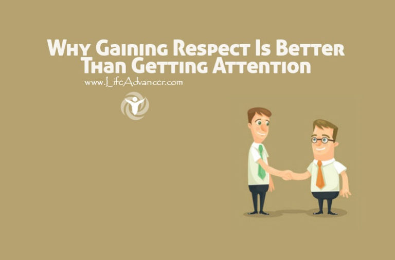 Why Gaining Respect Is Better Than Getting Attention