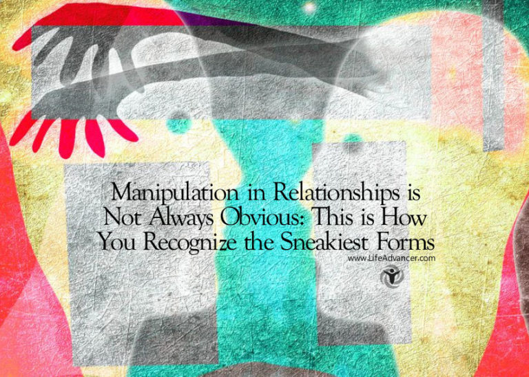 Manipulation in Relationships: How to Recognize Its Sneakiest Forms