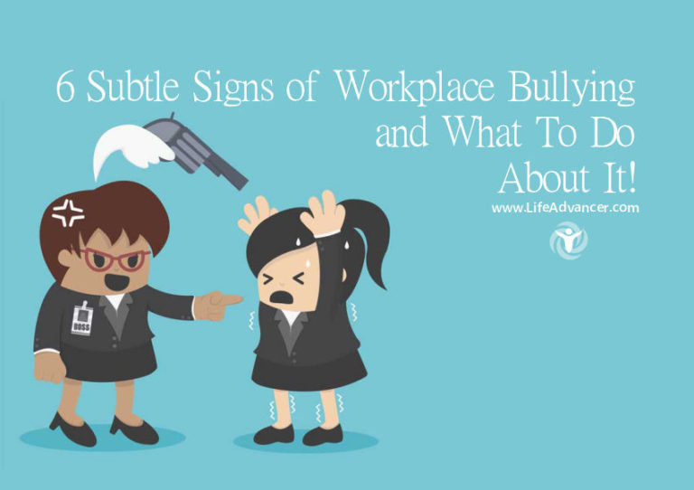 6 Subtle Signs of Workplace Bullying and What to Do about It
