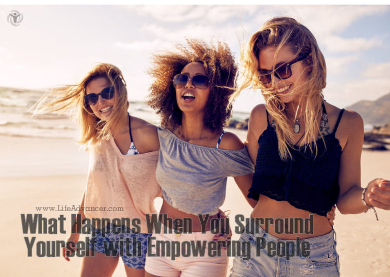 What Happens When You Surround Yourself with Empowering People