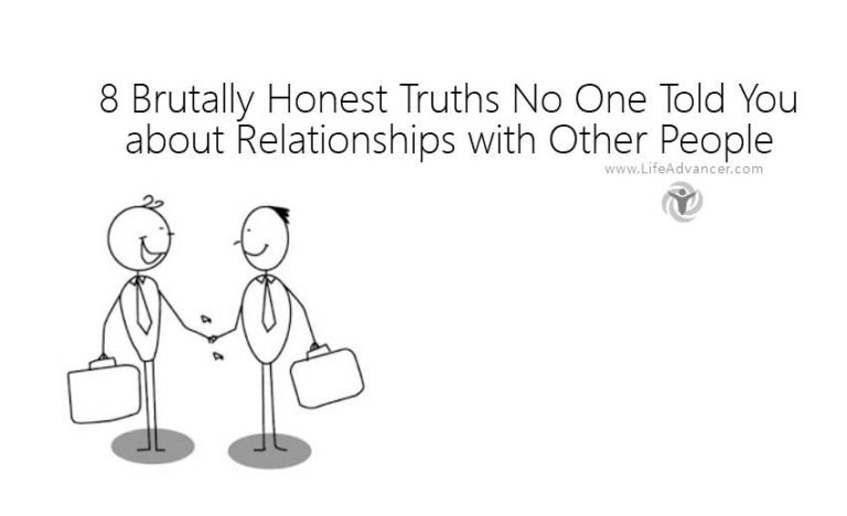 8 Brutally Honest Truths No One Told You about Relationships with Other People