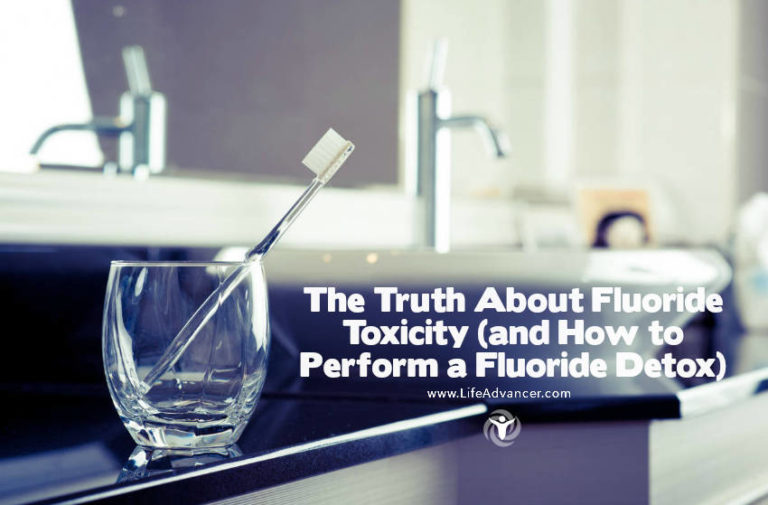 The Truth about Fluoride Toxicity and How to Perform a Fluoride Detox