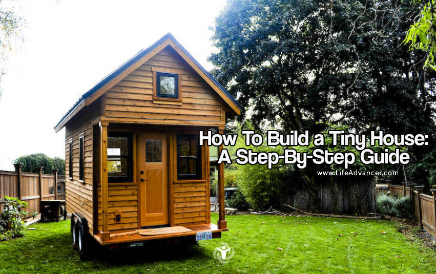 How to build a tiny house a step by step guide for Building a house step by step