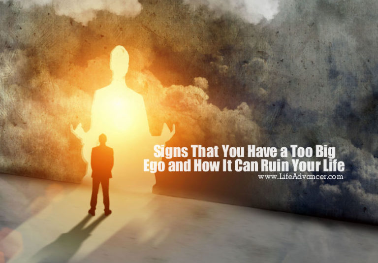 Signs That You Have a Too Big Ego and How It Can Ruin Your Life