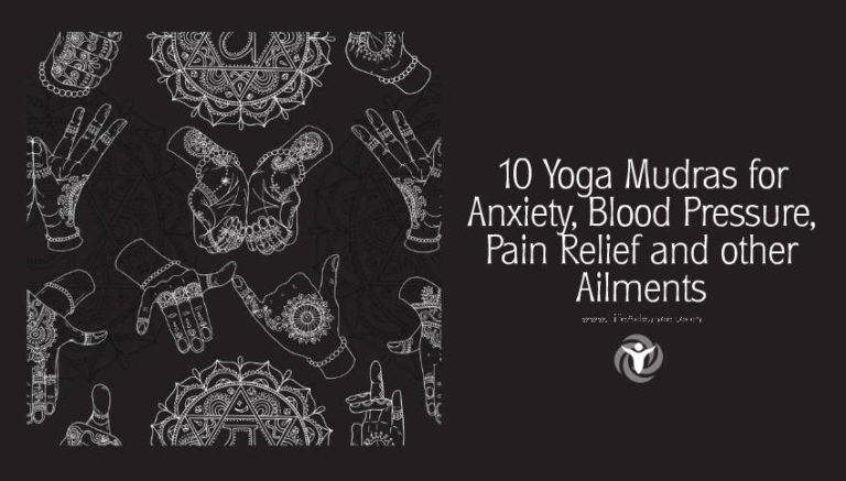 10 Yoga Mudras for Anxiety, Pain Relief and Other Ailments