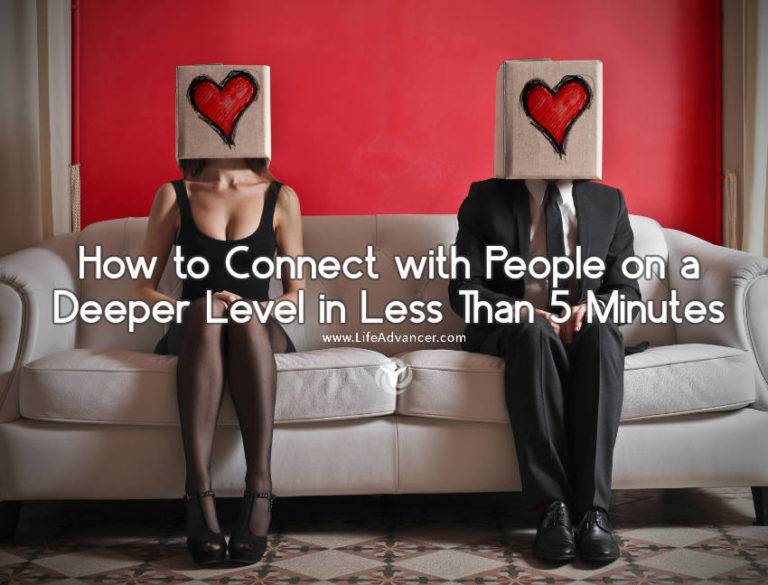 How to Connect with People on a Deeper Level in Less Than 5 Minutes