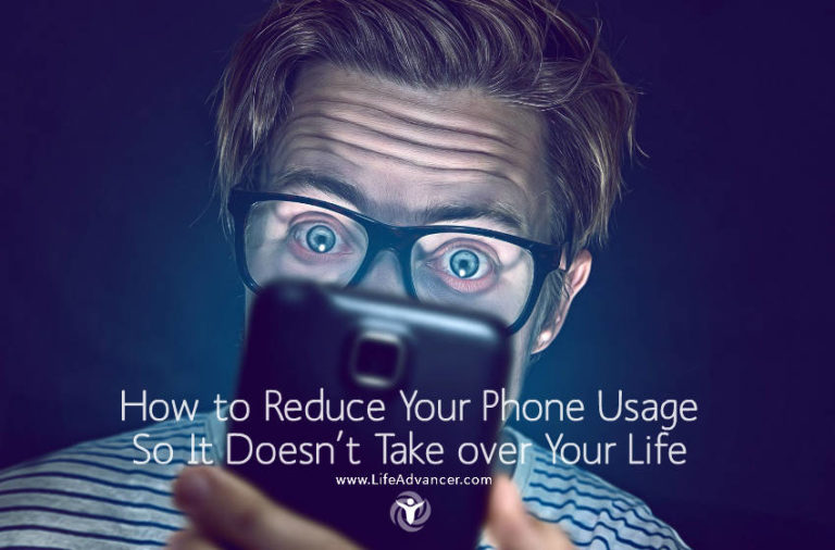 How to Reduce Your Phone Usage So It Doesn't Take over Your Life