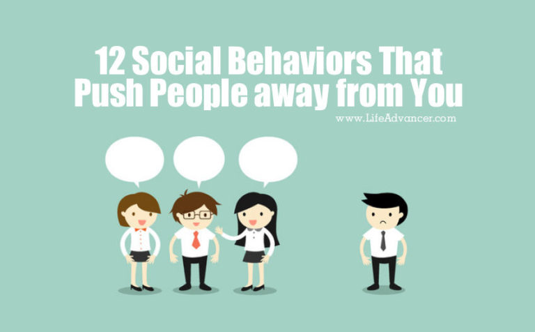 12 Social Behaviors That Push People away from You