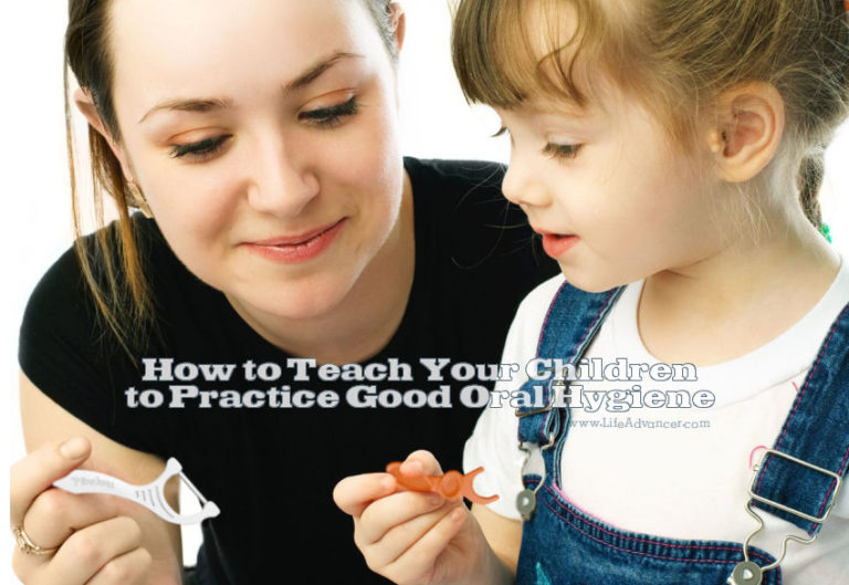 How to Teach Your Children to Practice Good Oral Hygiene