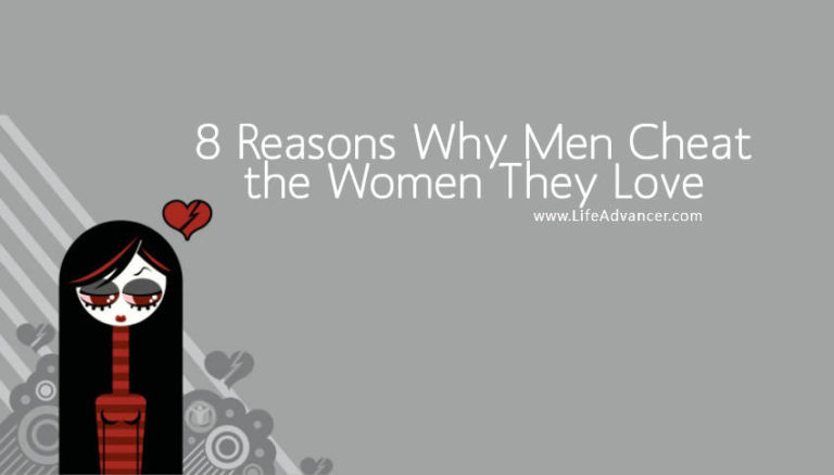 8 Most Common Reasons Why Men Cheat on the Women They Love