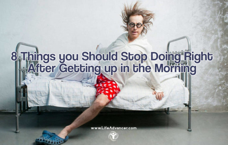 8 Things You Should Stop Doing Right After Getting Up in the Morning
