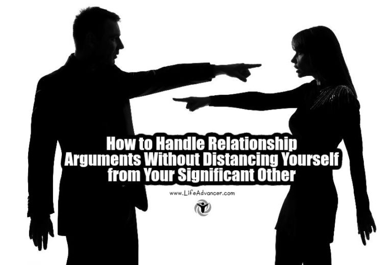 How to Handle Relationship Arguments Without Distancing Yourself from Your Significant Other
