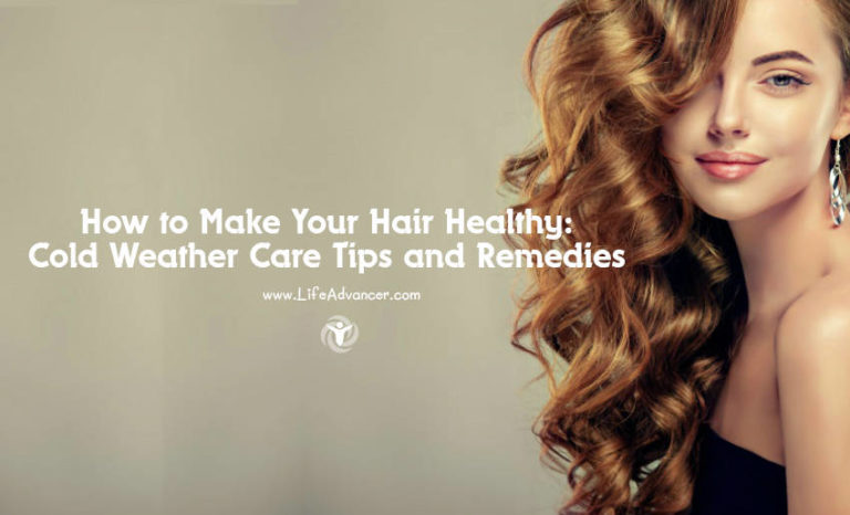 How to Make Your Hair Healthy: Cold Weather Care Tips and Remedies