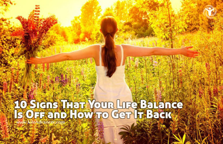 10 Signs That Your Life Balance Is Off and How to Get It Back