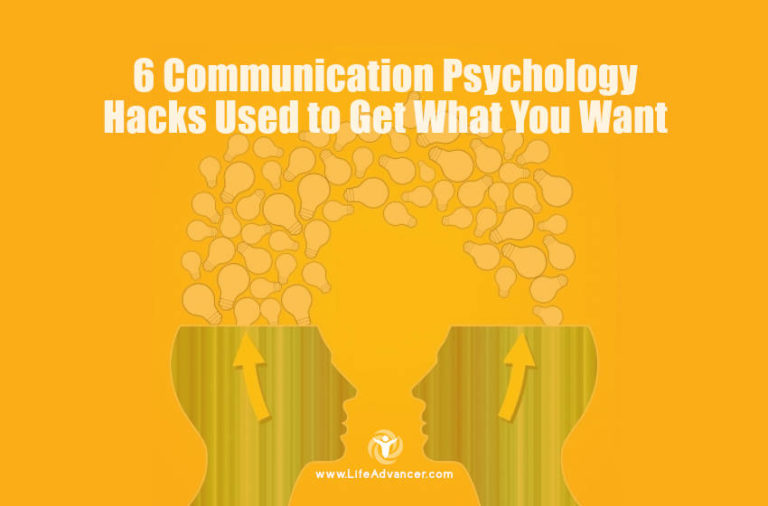 6 Communication Psychology Hacks to Get What You Want