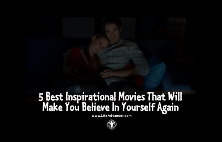 5 Best Inspirational Movies That Will Make You Believe in Yourself Again